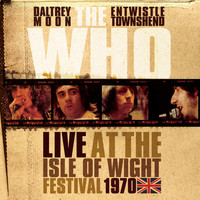 The Who - Live At The Isle Of Wight Festival 1970 (Explicit)