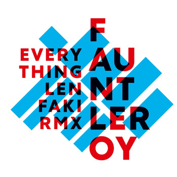 Fauntleroy - Everything (Len Faki Remix)