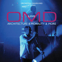 Orchestral Manoeuvres In The Dark - OMD Live: Architecture & Morality & More