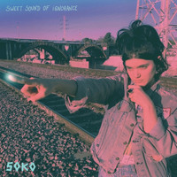 Soko - Sweet Sound of Ignorance