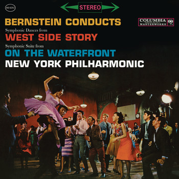"Leonard Bernstein - Bernstein: Symphonic Dances from ""West Side Story"" & Symphonic Suite from the Film ""On The Waterfront"" (Remastered)"