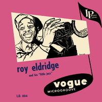 Roy Eldridge - Roy Eldridge and His Little Jazz