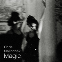 Chris Malinchak - Magic