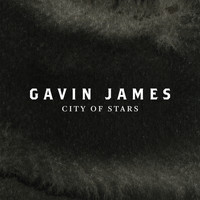 Gavin James - City Of Stars