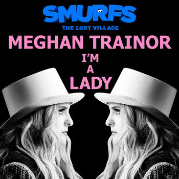 Meghan Trainor - I'm a Lady (from SMURFS: THE LOST VILLAGE)