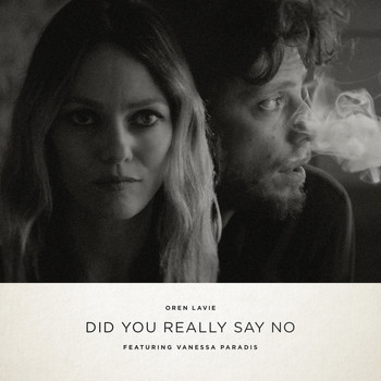 Oren Lavie feat. Vanessa Paradis - Did You Really Say No