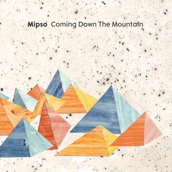 Mipso - Coming Down the Mountain