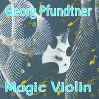 Georg Pfundtner - Magic Violin