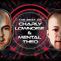 Charly Lownoise & Mental Theo - The Best Of Charly Lownoise & Mental Theo