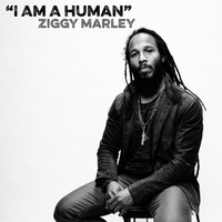Ziggy Marley - I Am a Human