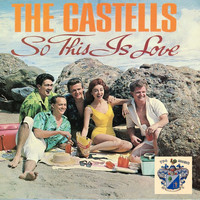 The Castells - So This Is Love