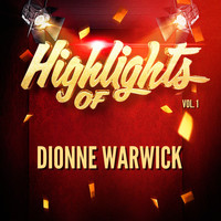 Dionne Warwick - Highlights of Dionne Warwick, Vol. 1