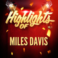 Miles Davis - Highlights of Miles Davis, Vol. 1
