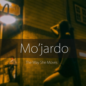 Mo'jardo - The Way She Moves