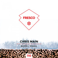 Chris Main - Block / Risaul