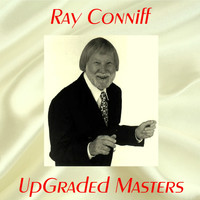 Ray Conniff - UpGraded Masters (All Tracks Remastered)
