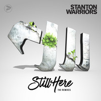 stanton warriors - Still Here (The Remixes)