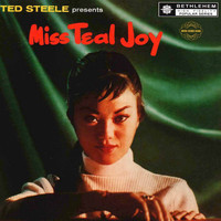 Teal Joy - Ted Steele Presents Miss Teal Joy (2013 Remastered Version)