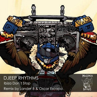 Djeep Rhythms - Ibiza Don't Stop