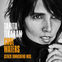 Tanita Tikaram - Cool Waters (Cenzo Townshend Mix)