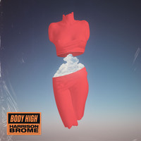 Harrison Brome - Body High (Explicit)