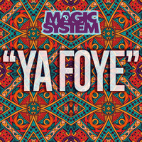 Magic System - Ya Foye