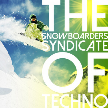 Various Artists - The Snowboarders Syndicate of Techno