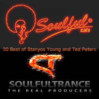 Soulfultrance the Real Producers - 30 Best of Stanyos Young and Ted Peters