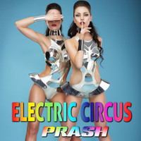 Prash - Electric Circus
