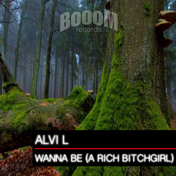 Alvi L - Wanna Be (A Rich Bitchgirl)