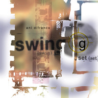 Ani DiFranco - Swing Set