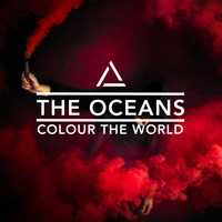 The Oceans - Colour the World