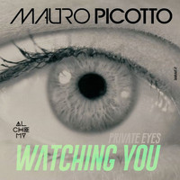 Mauro Picotto - Private Eyes (Watching You)