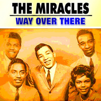 The Miracles - Way over There