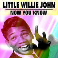 Little Willie John - Now You Know