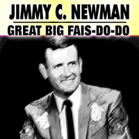 JIMMY C. NEWMAN - Great Big Fais-Do-Do