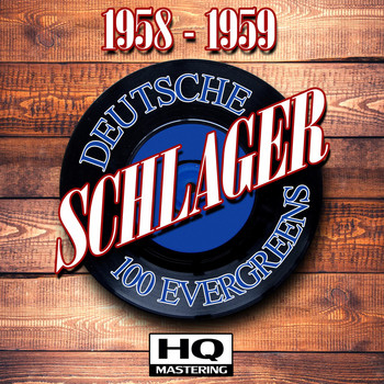Various Artists - Deutsche Schlager 1958 - 1959 (100 Evergreens HQ Mastering)