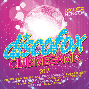 Various Artists - Discofox Club Megamix 2017