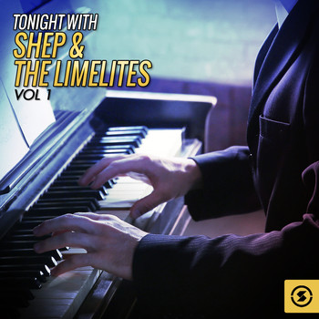 Shep & The Limelites - Tonight with Shep & the Limelites, Vol. 1