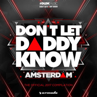Various Artists - Don't Let Daddy Know - Amsterdam (The Official 2017 Compilation)