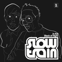 Slow Train Soul - In the Black of Night (Remixes)