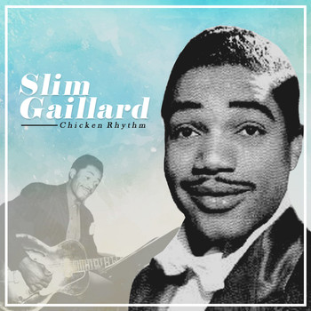 Slim Gaillard - Chicken Rhythm