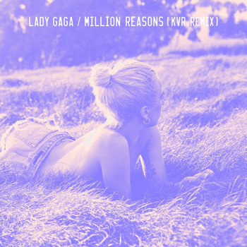 Lady GaGa - Million Reasons (KVR Remix)