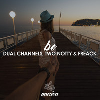 Dual Channels, Two Notty & Freack - Be