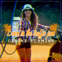 Céline Schmink - Down in the Traffic Jam