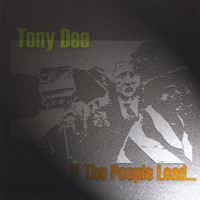Tony Dee - If The People Lead...