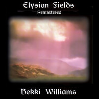 Bekki Williams - Elysian Fields (Remastered)