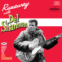 Del Shannon - Runaway with Del Shannon + Hats off to Del Shannon (Bonus Track Version)