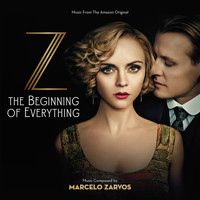 Marcelo Zarvos - Z: The Beginning Of Everything (Music From The Amazon Original)