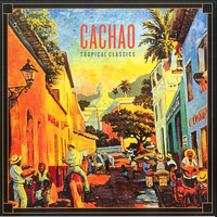 Cachao - Tropical Classics: Cachao (2013 Remastered Version)